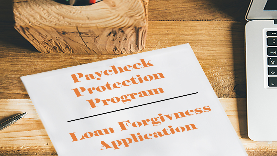 Apply Now for PPP Loan Forgiveness